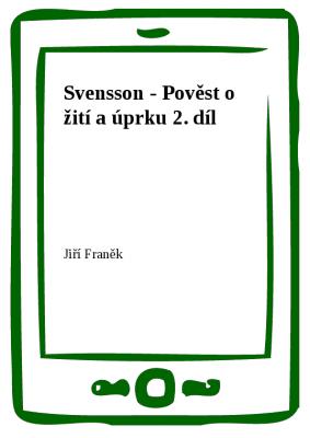 Svensson - Pověst o žití a úprku 2. díl