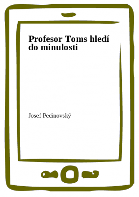 Profesor Toms hledí do minulosti