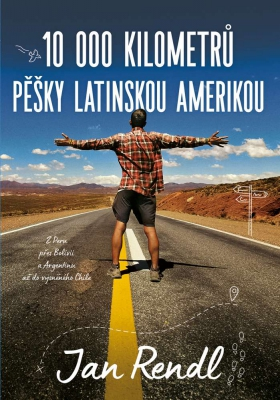 10 000 kilometrů pěšky Latinskou Amerikou