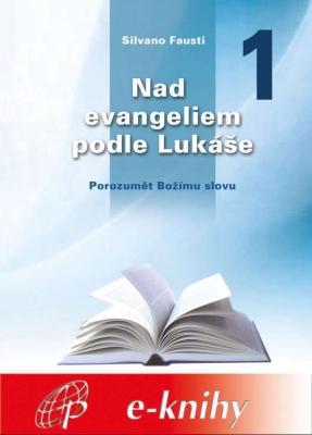 Nad evangeliem podle Lukáše - 1. díl