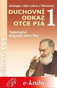 Duchovní odkaz otce Pia 1