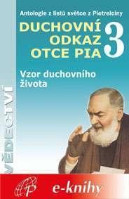 Duchovní odkaz otce Pia 3