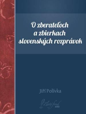 O zberateľoch a zbierkach slovenských rozprávok