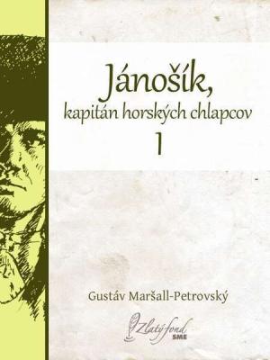 Jánošík, kapitán horských chlapcov I