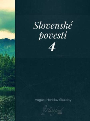 Slovenské povesti 4