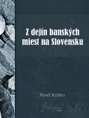 Z dejín banských miest na Slovensku