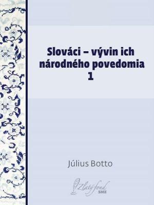 Slováci — vývin ich národného povedomia 1