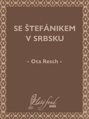 Se Štefánikem v Srbsku