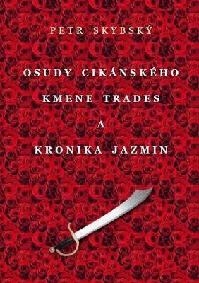 Osudy cikánského kmene Trades a Kronika Jazmin