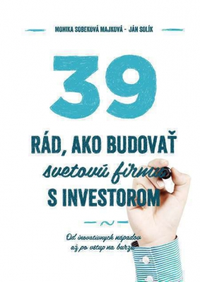 39 rád ako budovať svetovú firmu s investorom