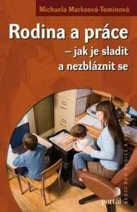 Rodina a práce - Jak je sladit a nezbláznit se