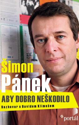 Šimon Pánek: Aby dobro neškodilo