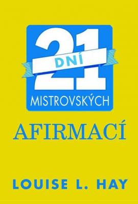 21 dní mistrovských afirmací