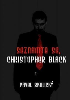 Seznamte se, Christopher Black