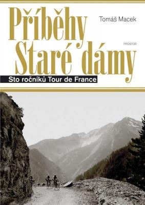 Příběhy Staré dámy: Sto ročníků Tour de France