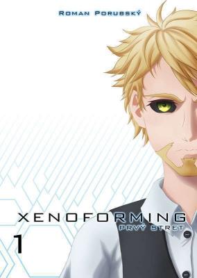 Xenoforming - prvý stret