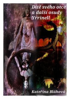 Dítě svého otce a další osudy Yrrinell