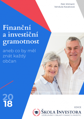 Finanční a investiční gramotnost, aneb co by měl znát každý občan