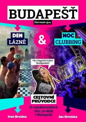 Lázně a clubbing v Budapešti. Cestovní průvodce