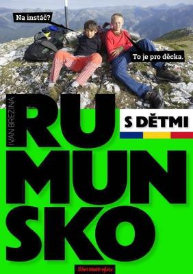 Do rumunských hor s dětmi. Cestovní průvodce