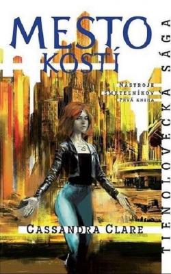 Mesto kostí - Nástroje smrteľníkov (1. kniha)
