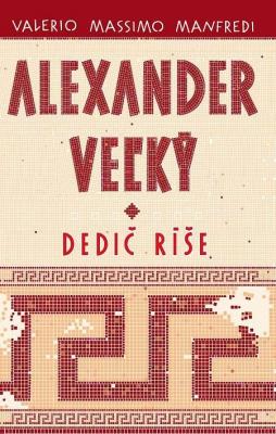 Alexander Veľký 1. - Dedič ríše