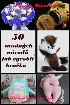 50 snadných návodů jak vyrobit hračku