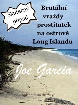 Brutální vraždy prostitutek na ostrově Long Islandu