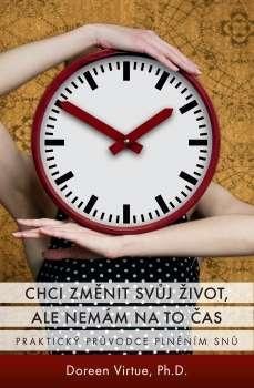 Chci změnit svůj život, ale nemám na to čas