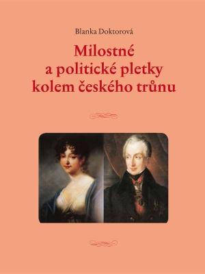 Milostné a politické pletky kolem českého trůnu