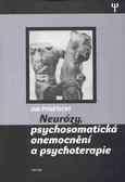 Neurózy, psychosmatická onemocnění a psychoterapie