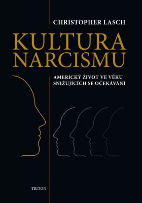 Kultura narcismu: Americký život ve věku snižujících se očekávání