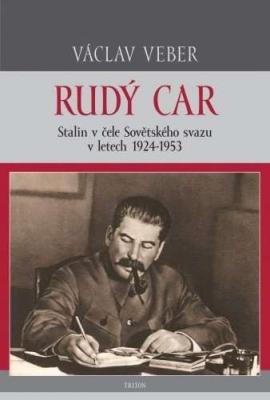 Rudý car – Stalin v čele Sovětského svazu 1924–1953