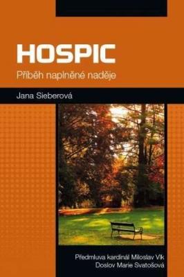 Hospic: příběh naplněné naděje