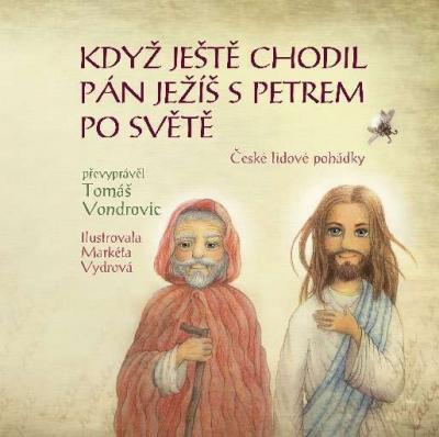 Když ještě chodil Pán Ježíš s Petrem po světě
