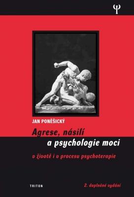 Agrese, násilí a psychologie moci (2.vydání)
