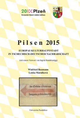 Pilsen 2015. Europas Kulturhauptstadt in tschechisch-deutscher Nachbarschaft