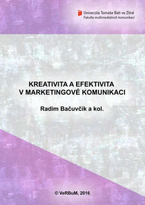 Kreativita a efektivita v marketingové komunikaci