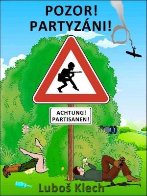 POZOR! PARTYZÁNI!