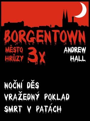 3x Borgentown - město hrůzy 3