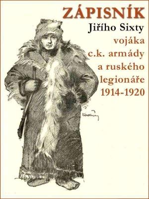 Zápisník Jiřího Sixty, c.k. vojáka a legionáře v Rusku 1914-1920
