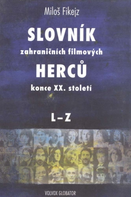 Slovník zahraničních filmových herců konce XX. století II. L - Z