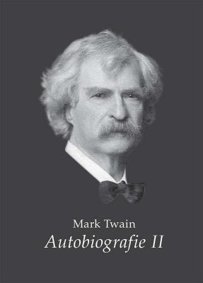 Mark Twain - Autobiografie II.