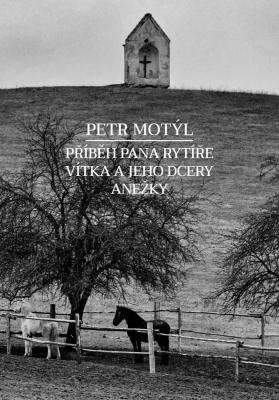 Příběh pana rytíře Vítka a jeho dcery Anežky