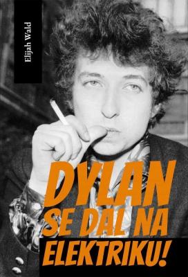 Dylan se dal na elektriku