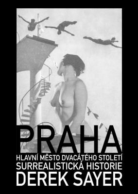 Praha, hlavní město 20. století.  Surrealistická historie
