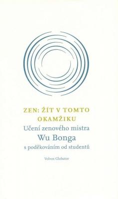Zen: Žít v tomto okamžiku