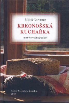 Krkonošská kuchařka aneb hory dávají chléb