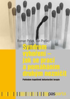 Syndrom vyhoření - Jak se prací a pomáháním druhým nezničit