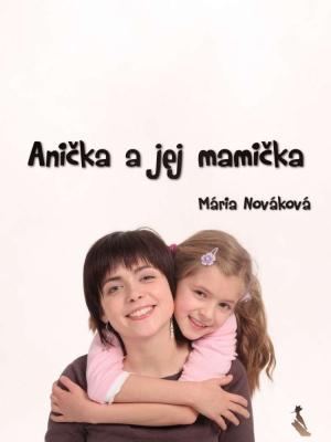 Anička a jej mamička